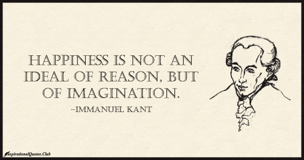 InspirationalQuotes.Club-happiness-ideal-reason-imagination-Immanuel-Kant
