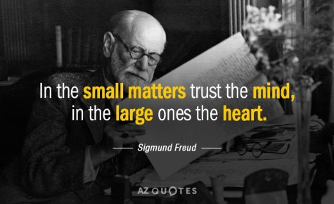Quotation-Sigmund-Freud-In-the-small-matters-trust-the-mind-in-the-large-70-92-46